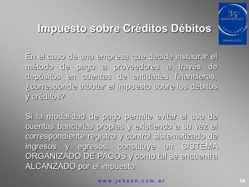 Impuesto sobre Créditos Débitos En el caso de una empresa que decide instaurar el método de pago a proveedores a través de depósitos en cuentas de ent
