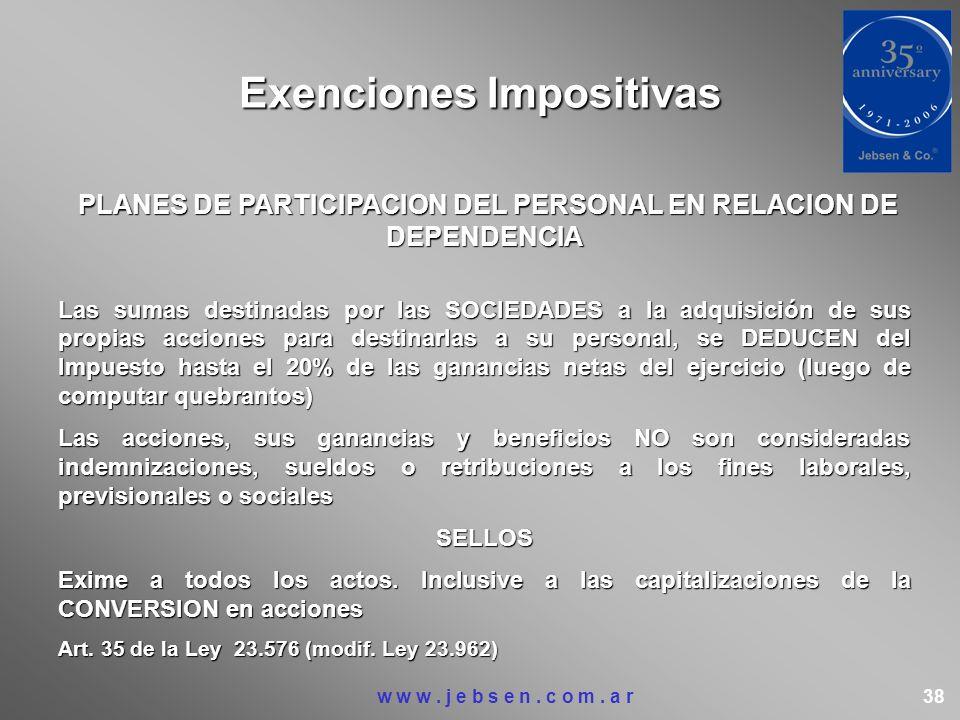 Exenciones Impositivas PLANES DE PARTICIPACION DEL PERSONAL EN RELACION DE DEPENDENCIA Las sumas destinadas por las SOCIEDADES a la adquisición de sus