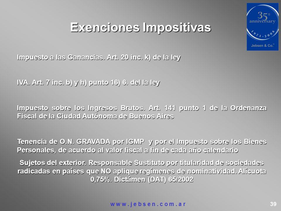 Exenciones Impositivas Impuesto a las Ganancias. Art. 20 inc. k) de la ley IVA. Art. 7 inc. b) y h) punto 16) 6. del la ley Impuesto sobre los Ingreso