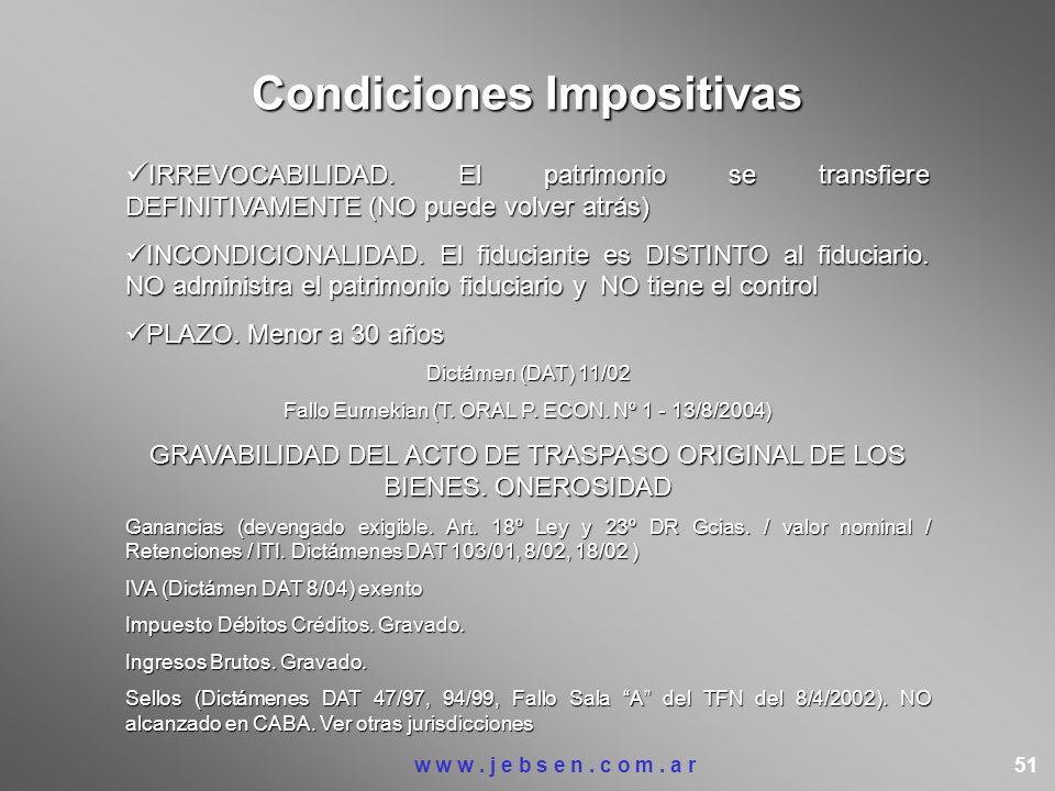 Condiciones Impositivas IRREVOCABILIDAD. El patrimonio se transfiere DEFINITIVAMENTE (NO puede volver atrás) IRREVOCABILIDAD. El patrimonio se transfi