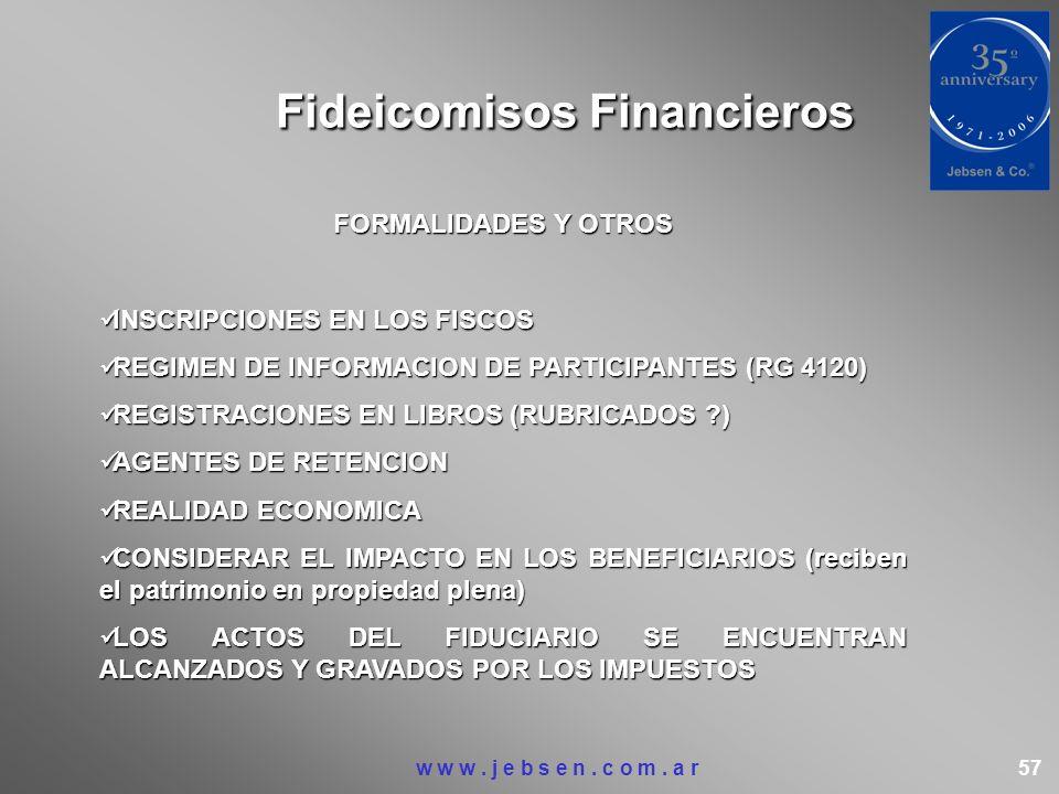 Fideicomisos Financieros FORMALIDADES Y OTROS INSCRIPCIONES EN LOS FISCOS INSCRIPCIONES EN LOS FISCOS REGIMEN DE INFORMACION DE PARTICIPANTES (RG 4120