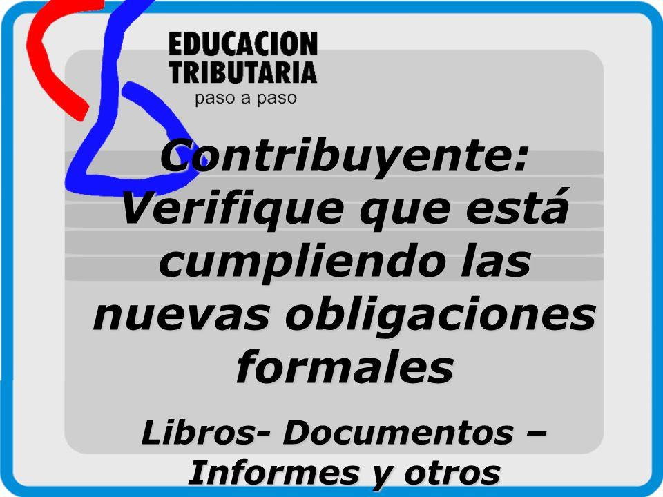Contribuyente: Verifique que está cumpliendo las nuevas obligaciones formales Libros- Documentos – Informes y otros