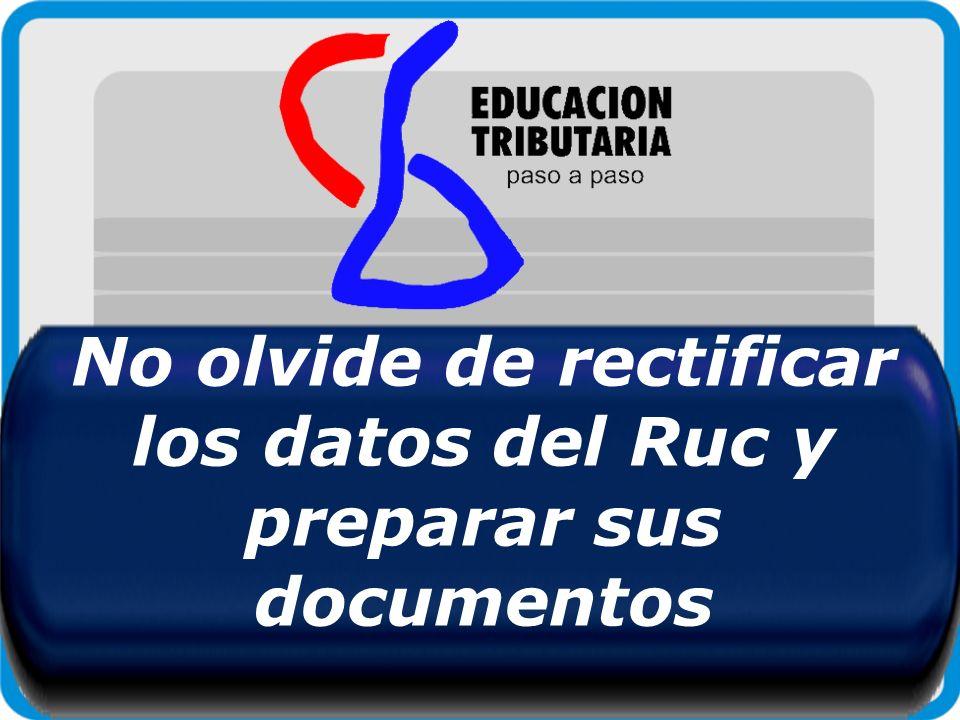 No olvide de rectificar los datos del Ruc y preparar sus documentos