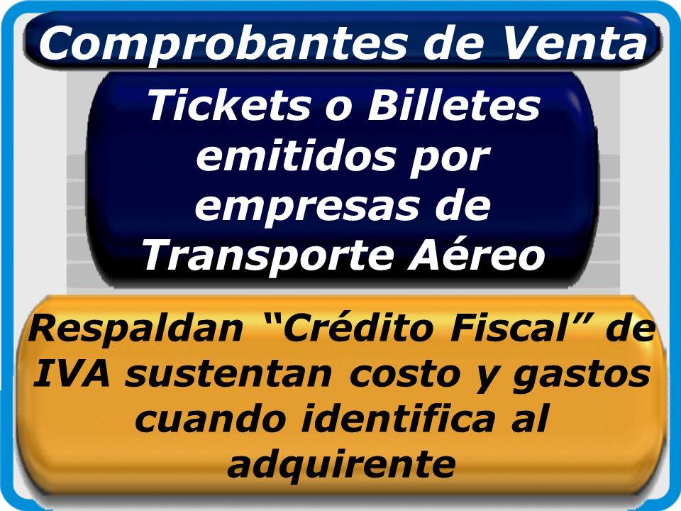 Tickets o Billetes emitidos por empresas de Transporte Aéreo Respaldan Crédito Fiscal de IVA sustentan costo y gastos cuando identifica al adquirente