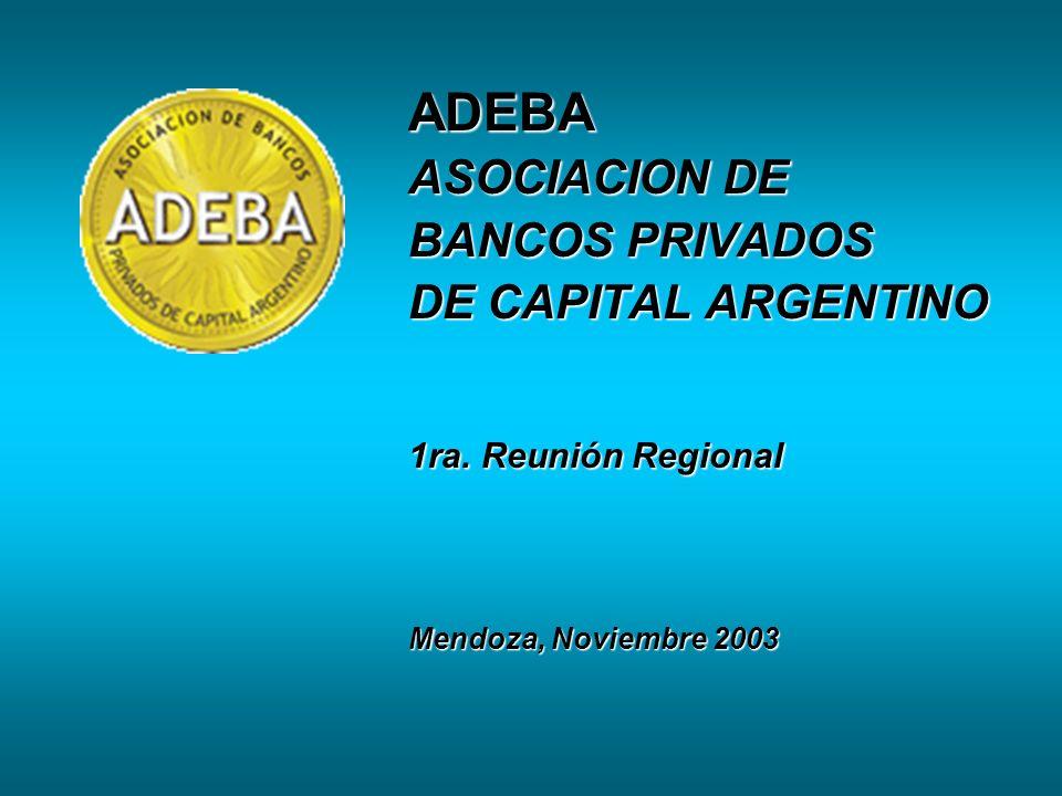 ADEBA ASOCIACION DE BANCOS PRIVADOS DE CAPITAL ARGENTINO 1ra.