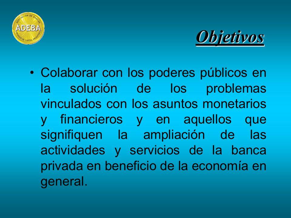 Colaborar con los poderes públicos en la solución de los problemas vinculados con los asuntos monetarios y financieros y en aquellos que signifiquen la ampliación de las actividades y servicios de la banca privada en beneficio de la economía en general.