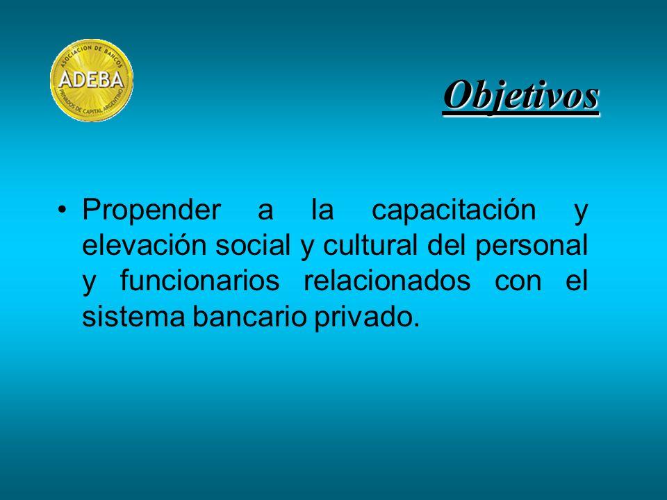 Propender a la capacitación y elevación social y cultural del personal y funcionarios relacionados con el sistema bancario privado. Objetivos