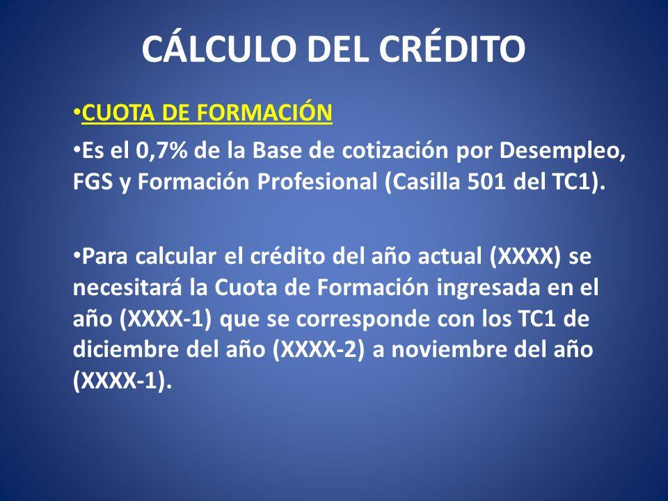 CÁLCULO DEL CRÉDITO CUOTA DE FORMACIÓN Es el 0,7% de la Base de cotización por Desempleo, FGS y Formación Profesional (Casilla 501 del TC1). Para calc
