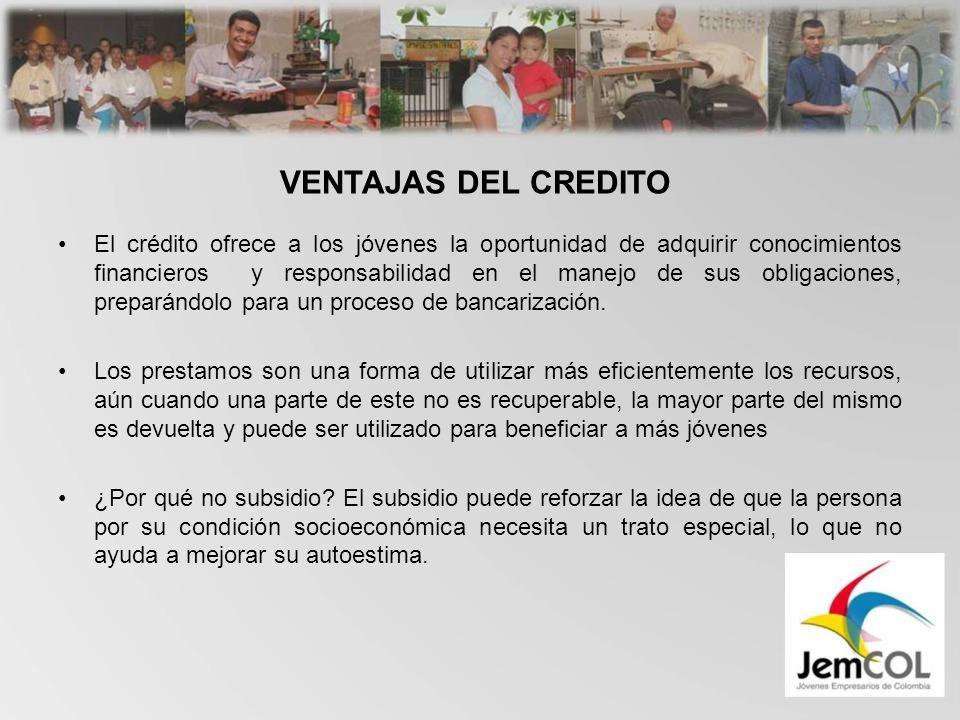 El crédito ofrece a los jóvenes la oportunidad de adquirir conocimientos financieros y responsabilidad en el manejo de sus obligaciones, preparándolo para un proceso de bancarización.