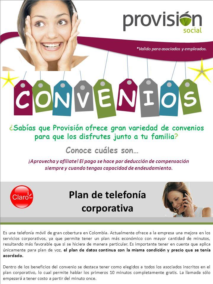 C O N V E N I O S ¿Sabías que Provisión ofrece gran variedad de convenios para que los disfrutes junto a tu familia.