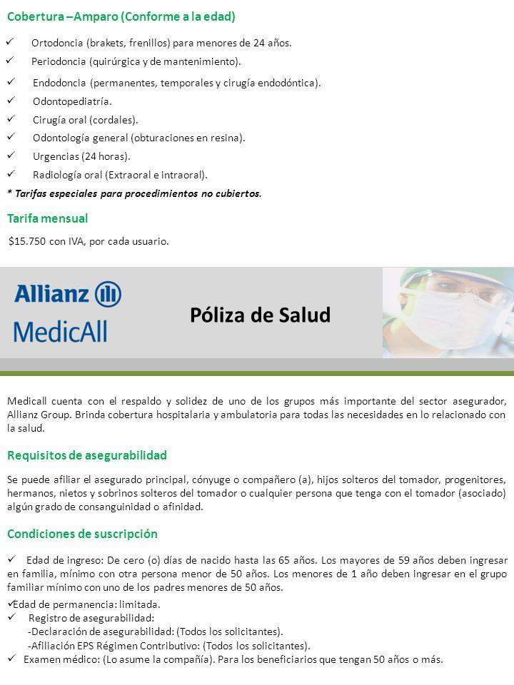 Cobertura –Amparo (Conforme a la edad) Ortodoncia (brakets, frenillos) para menores de 24 años.