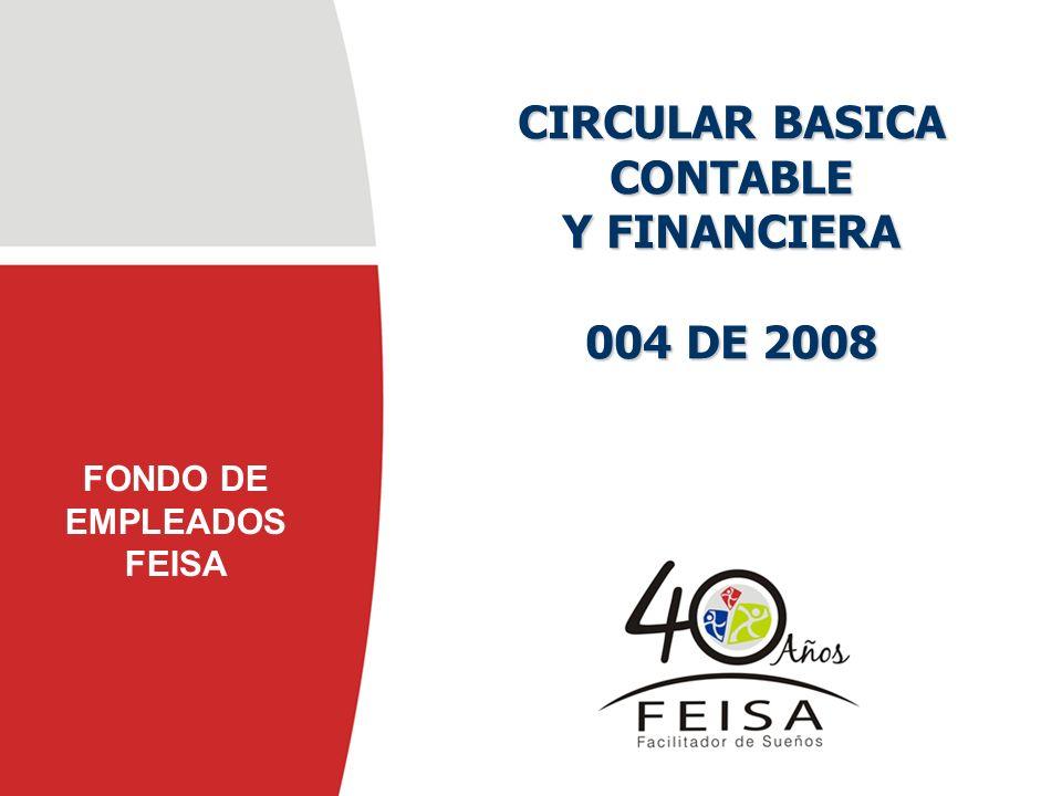 FONDO DE EMPLEADOS FEISA CIRCULAR BASICA CONTABLE Y FINANCIERA 004 DE 2008