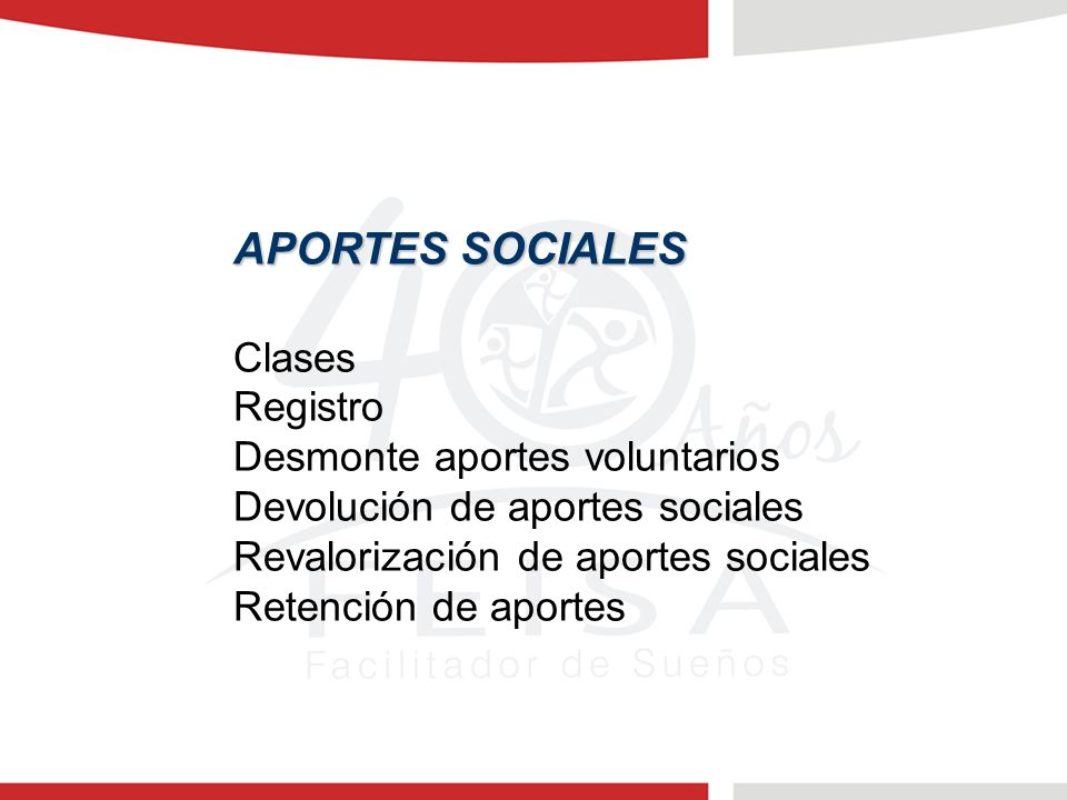 APORTES SOCIALES Clases Registro Desmonte aportes voluntarios Devolución de aportes sociales Revalorización de aportes sociales Retención de aportes
