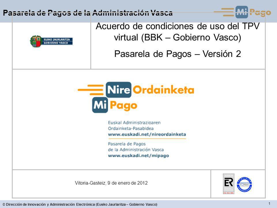 1 © Dirección de Innovación y Administración Electrónica (Eusko Jaurlaritza – Gobierno Vasco) Pasarela de Pagos de la Administración Vasca Vitoria-Gas
