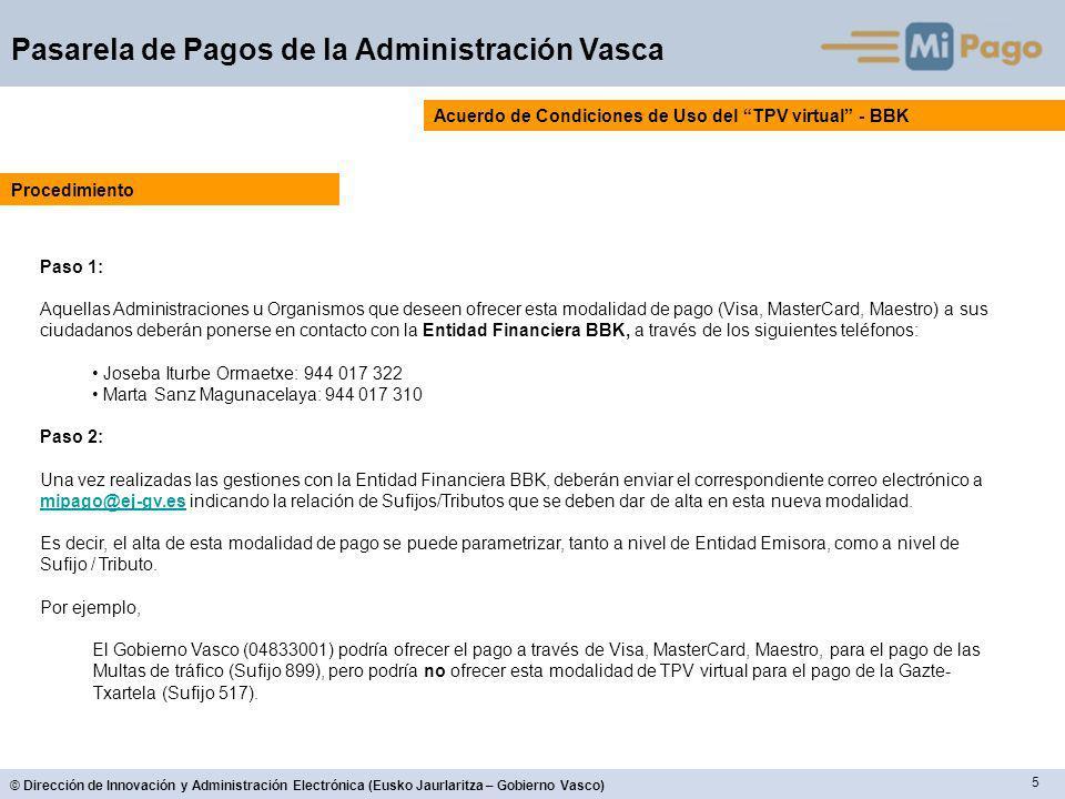 5 © Dirección de Innovación y Administración Electrónica (Eusko Jaurlaritza – Gobierno Vasco) Pasarela de Pagos de la Administración Vasca Acuerdo de