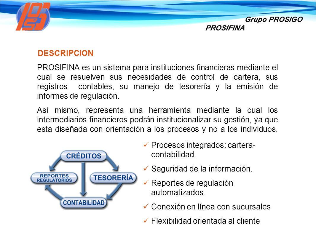PROSIFINA es un sistema para instituciones financieras mediante el cual se resuelven sus necesidades de control de cartera, sus registros contables, s
