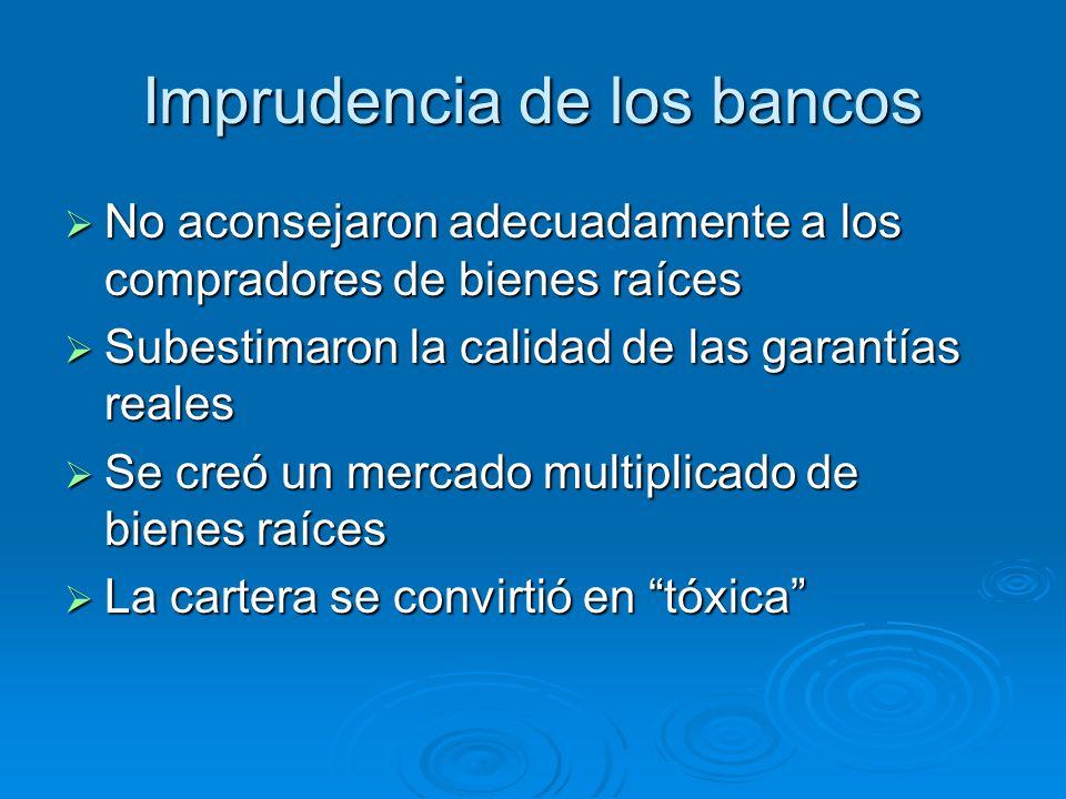 Imprudencia de los bancos No aconsejaron adecuadamente a los compradores de bienes raíces No aconsejaron adecuadamente a los compradores de bienes raí