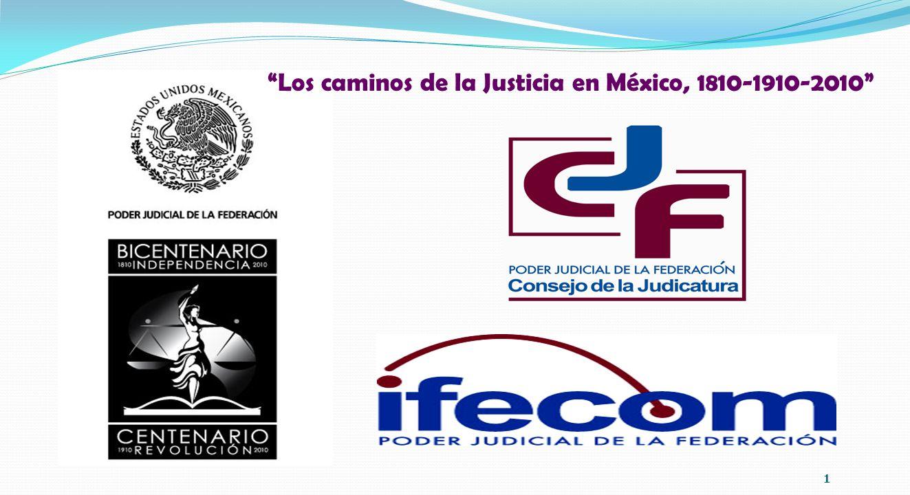Los caminos de la Justicia en México, 1810-1910-2010 1