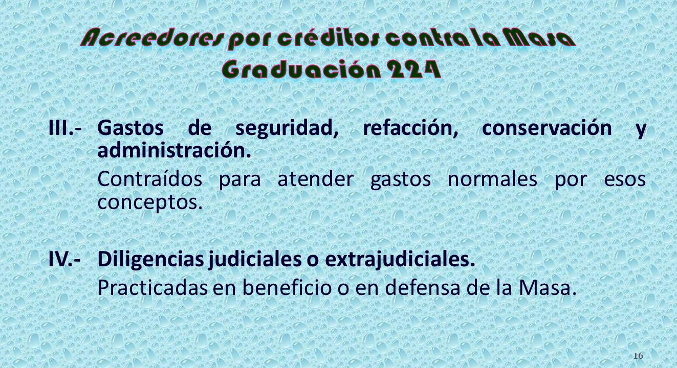 I.- Laborales contra la Masa. Incluye salarios e indemnizaciones conforme a la fracción XXIII, Apartado A, artículo 123 Constitucional y disposiciones