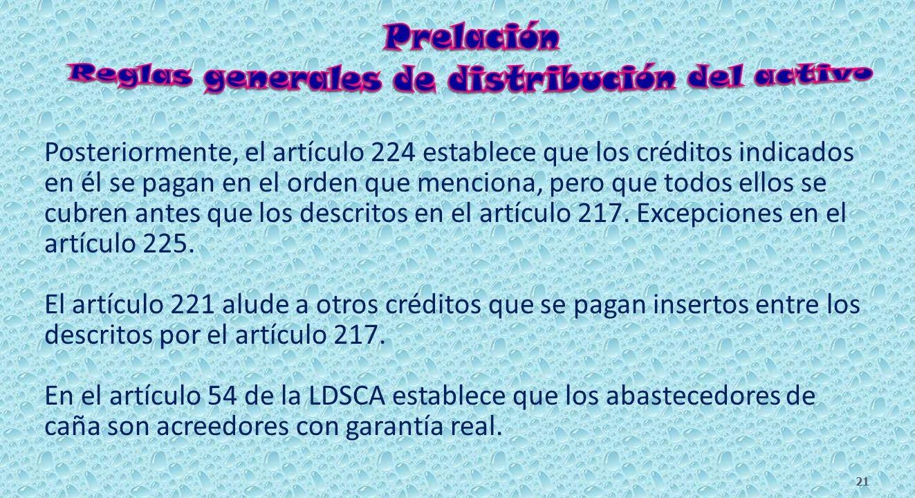 A.- El artículo 223 ordena que los pagos se realicen por grados según la prelación establecida para ellos. Debe cubrirse el 100% de un grado para inic