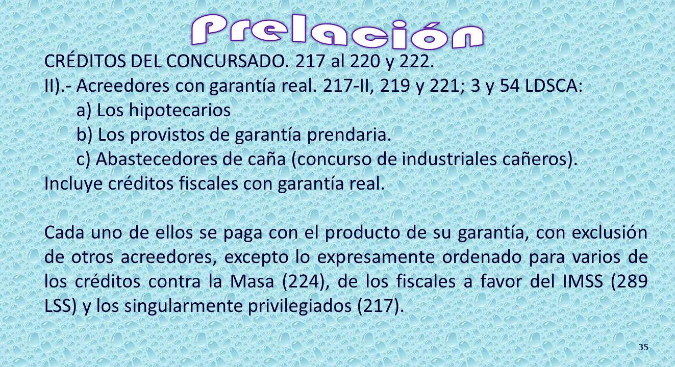 CRÉDITOS DEL CONCURSADO. 217 al 220 y 222. I).- Acreedores singularmente privilegiados.
