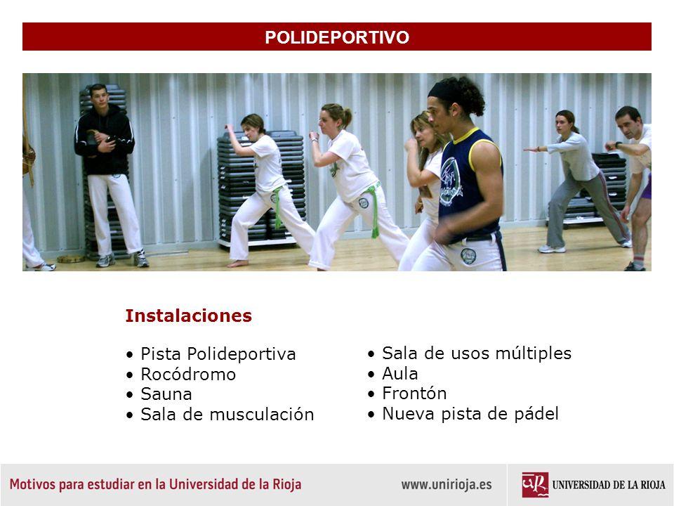 POLIDEPORTIVO Instalaciones Sala de usos múltiples Aula Frontón Nueva pista de pádel Pista Polideportiva Rocódromo Sauna Sala de musculación
