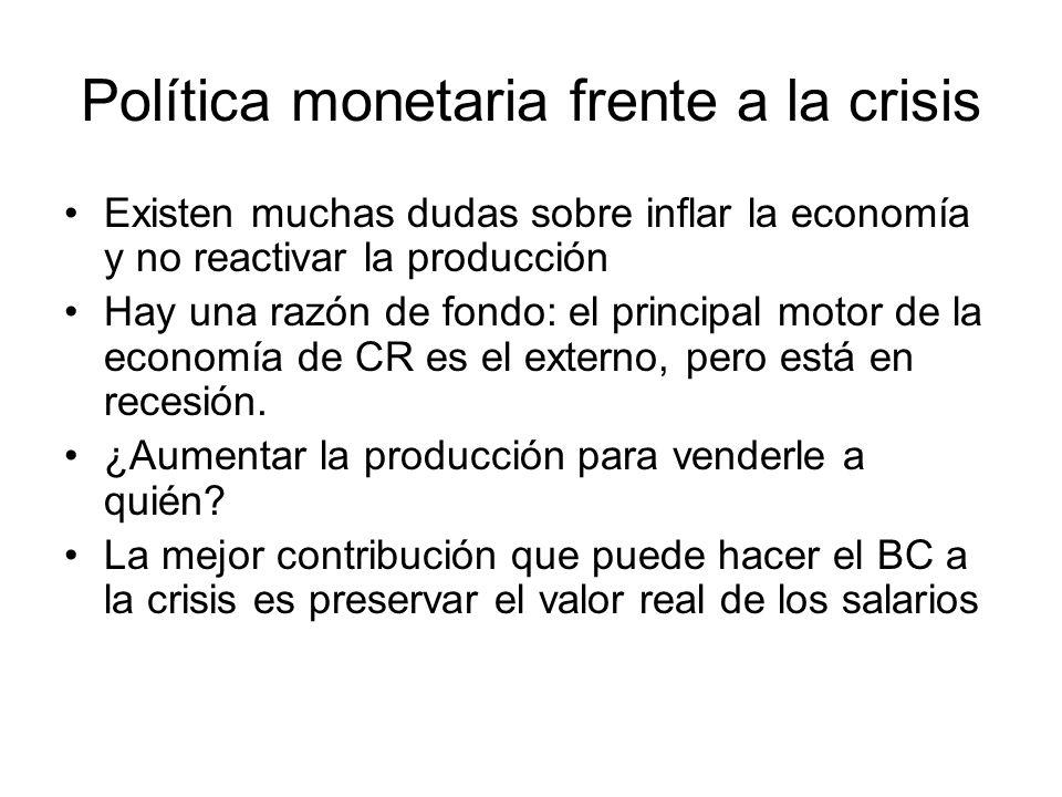 Política monetaria frente a la crisis Existen muchas dudas sobre inflar la economía y no reactivar la producción Hay una razón de fondo: el principal