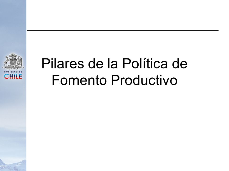 Pilares de la Política de Fomento Productivo