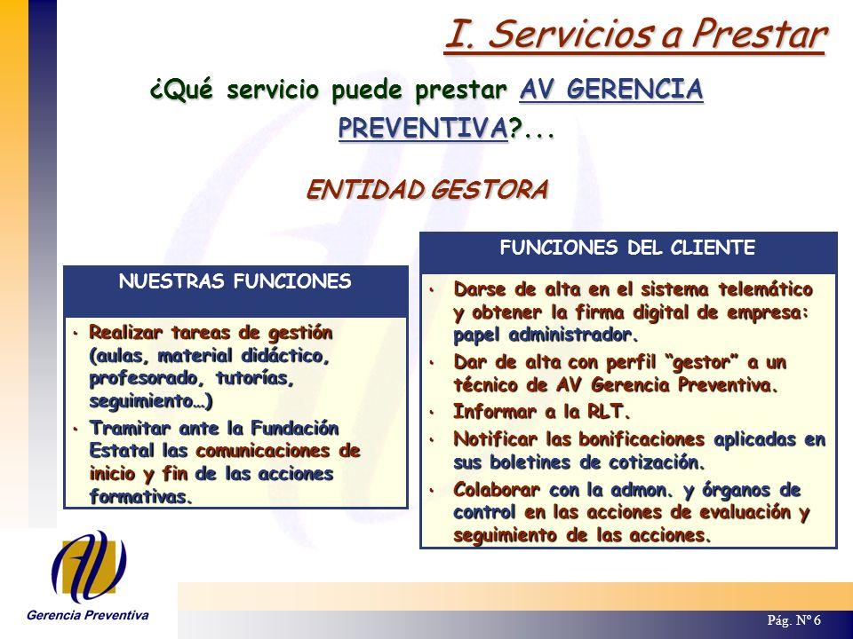 I.Servicios a Prestar Pág. Nº 7 ¿Qué servicio puede prestar AV GERENCIA PREVENTIVA?...