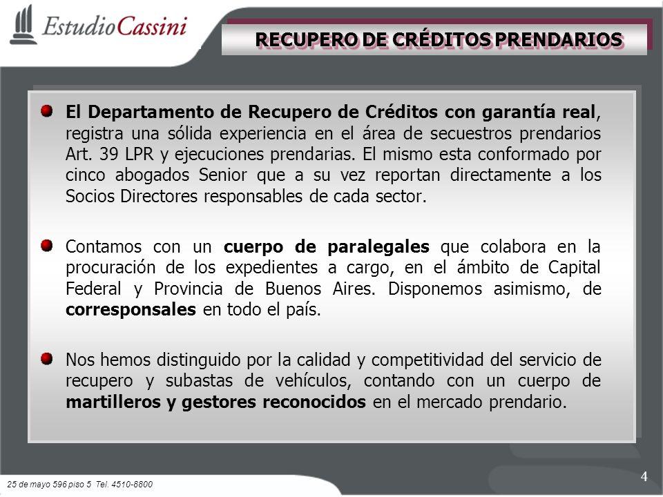El Departamento de Recupero de Créditos con garantía real, registra una sólida experiencia en el área de secuestros prendarios Art.