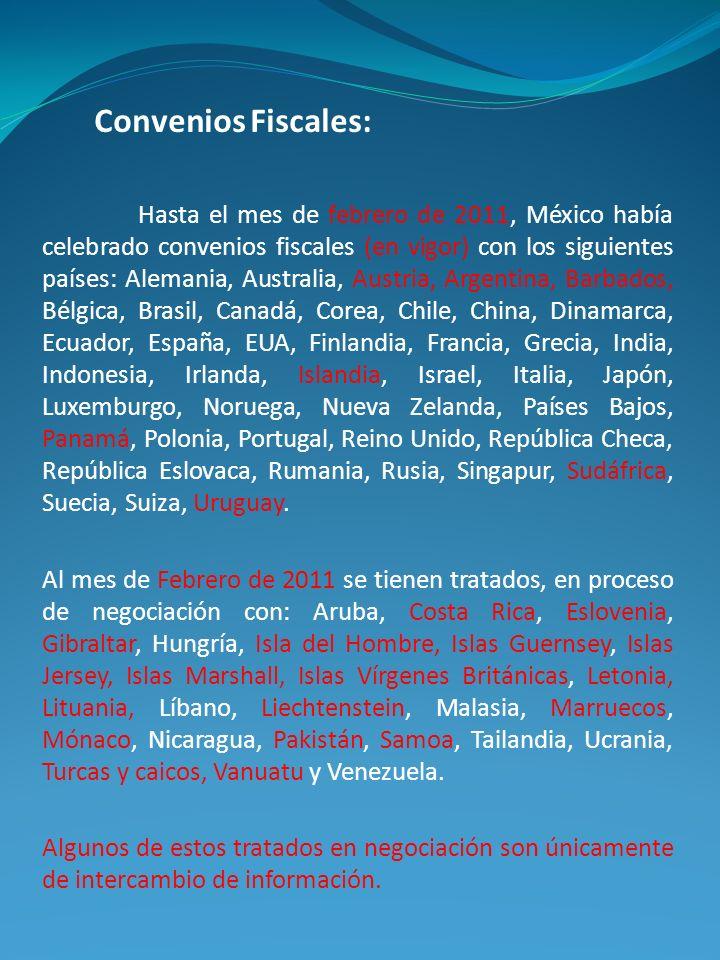 Convenios Fiscales: Hasta el mes de febrero de 2011, México había celebrado convenios fiscales (en vigor) con los siguientes países: Alemania, Austral