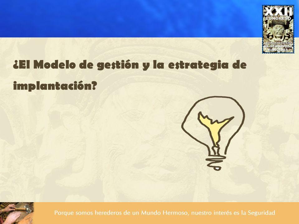 ¿El Modelo de gestión y la estrategia de implantación?