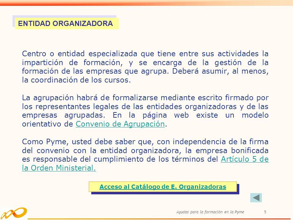 Ayudas para la formación en la Pyme5 Centro o entidad especializada que tiene entre sus actividades la impartición de formación, y se encarga de la ge