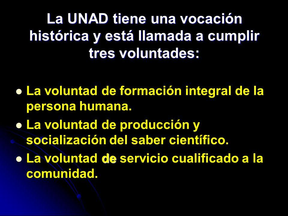La voluntad de formación integral de la persona humana. La voluntad de producción y socialización del saber científico. de La voluntad de servicio cua