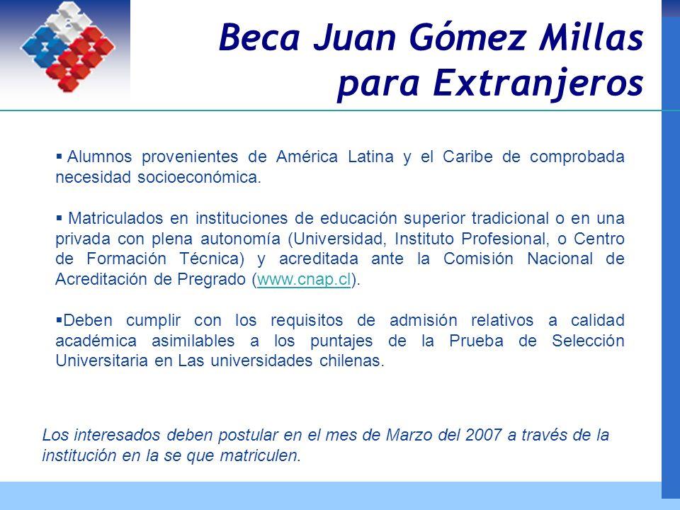 Beca Juan Gómez Millas para Extranjeros Alumnos provenientes de América Latina y el Caribe de comprobada necesidad socioeconómica.