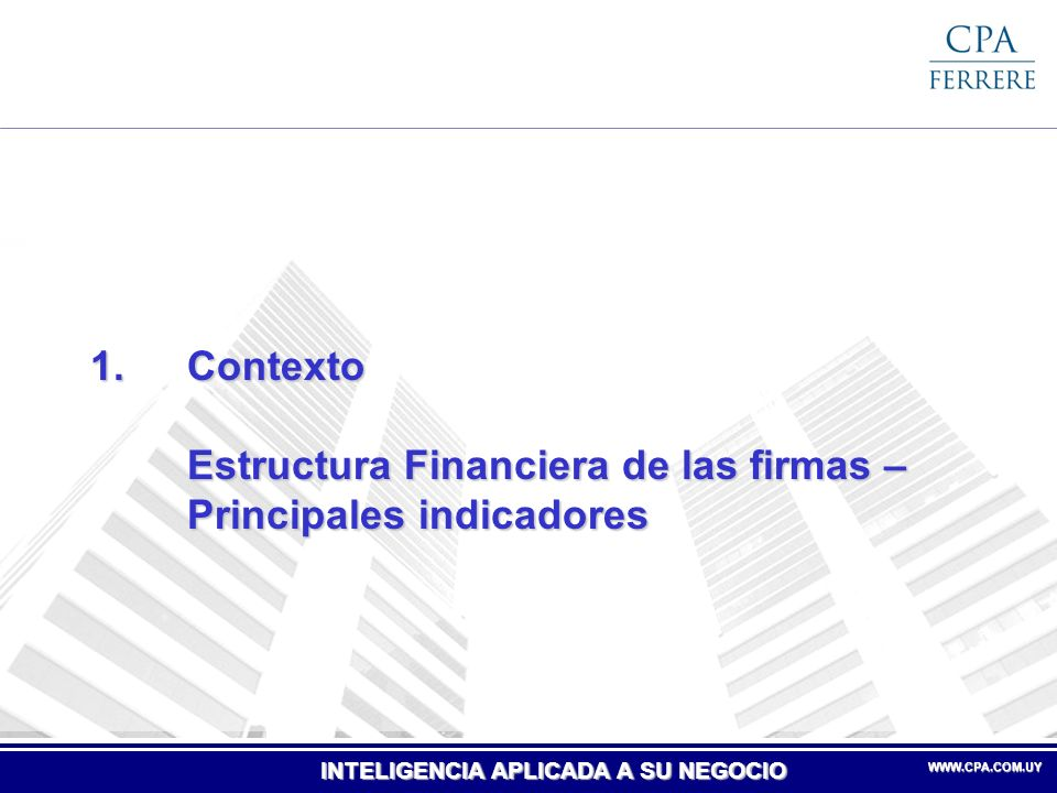 INTELIGENCIA APLICADA A SU NEGOCIO WWW.CPA.COM.UYWWW.CPA.COM.UY Pasivo / Activo