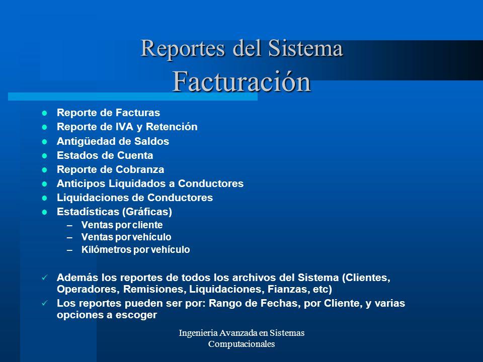 Ingenieria Avanzada en Sistemas Computacionales Reportes del Sistema Facturación Reporte de Facturas Reporte de IVA y Retención Antigüedad de Saldos E
