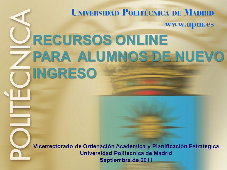 16 Vicerrectorado de Ordenación Académica y Planificación Estratégica Universidad Politécnica de Madrid Septiembre de 2011 RECURSOS ONLINE PARA ALUMNO