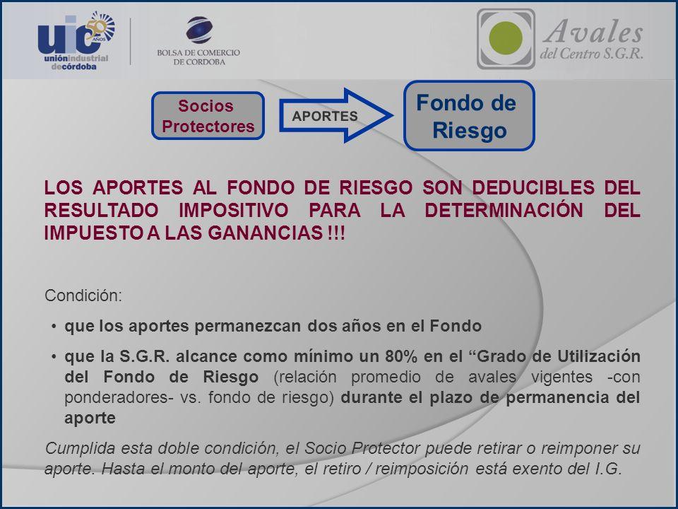 Socios Protectores Fondo de Riesgo APORTES LOS APORTES AL FONDO DE RIESGO SON DEDUCIBLES DEL RESULTADO IMPOSITIVO PARA LA DETERMINACIÓN DEL IMPUESTO A