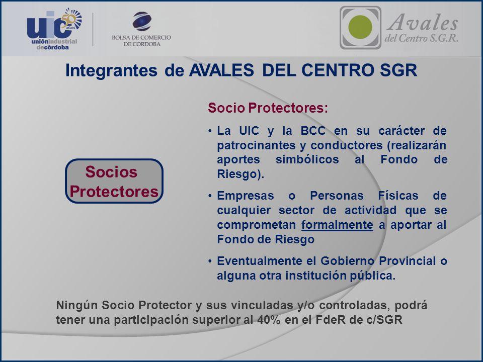 Integrantes de AVALES DEL CENTRO SGR Socio Protectores: La UIC y la BCC en su carácter de patrocinantes y conductores (realizarán aportes simbólicos a