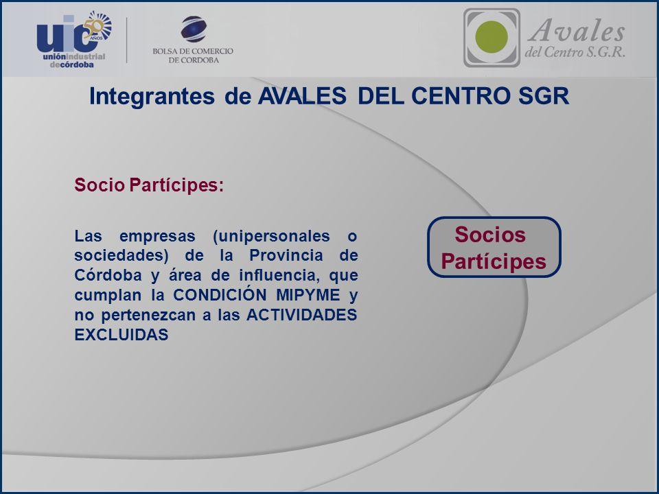 Socios Partícipes Socio Partícipes: Las empresas (unipersonales o sociedades) de la Provincia de Córdoba y área de influencia, que cumplan la CONDICIÓ