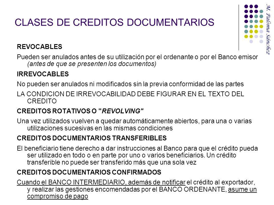 CLASES DE CREDITOS DOCUMENTARIOS REVOCABLES Pueden ser anulados antes de su utilización por el ordenante o por el Banco emisor (antes de que se presen