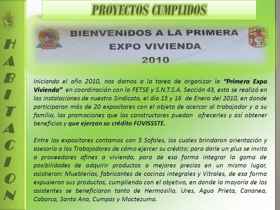 HABITACION Primera Expo Vivienda Iniciando el año 2010, nos damos a la tarea de organizar la Primera Expo Vivienda en coordinación con la FETSE y S.N.T.S.A.