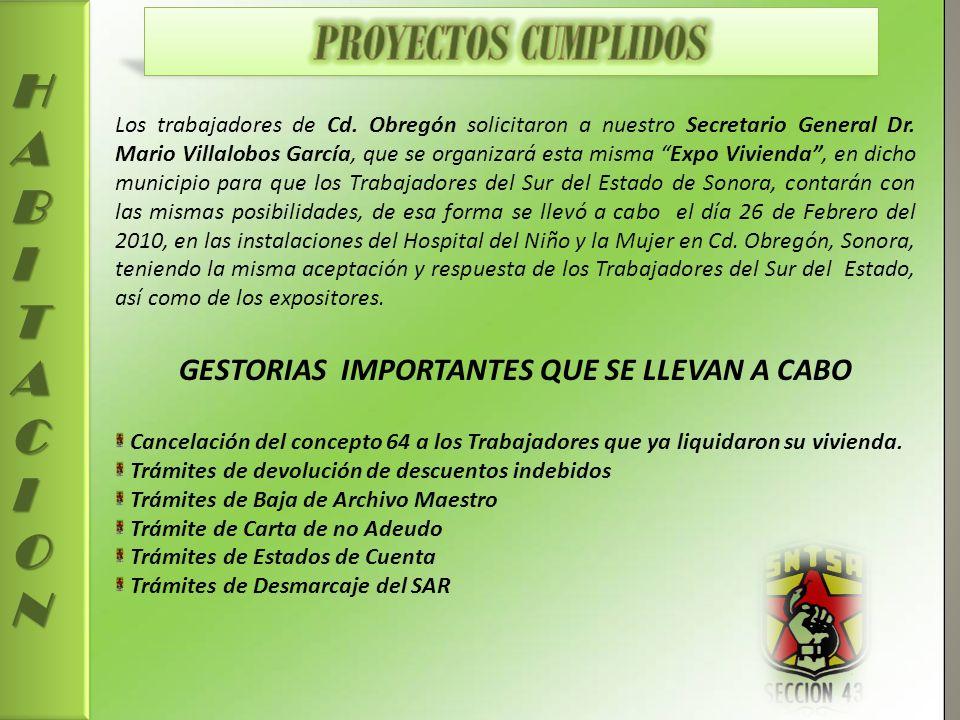 HABITACION Los trabajadores de Cd.Obregón solicitaron a nuestro Secretario General Dr.