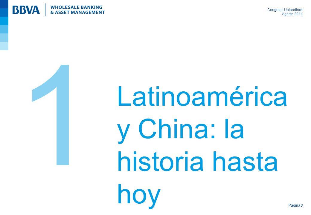 Congreso Uniandinos Agosto 2011 Página 3 Latinoamérica y China: la historia hasta hoy 1