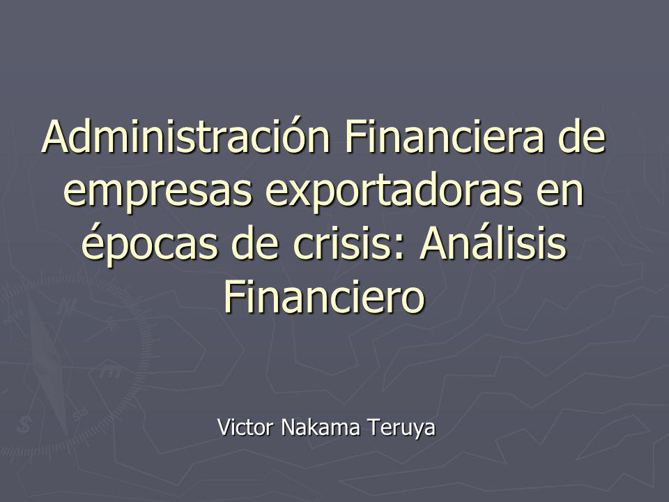 Administración Financiera de empresas exportadoras en épocas de crisis: Análisis Financiero Victor Nakama Teruya