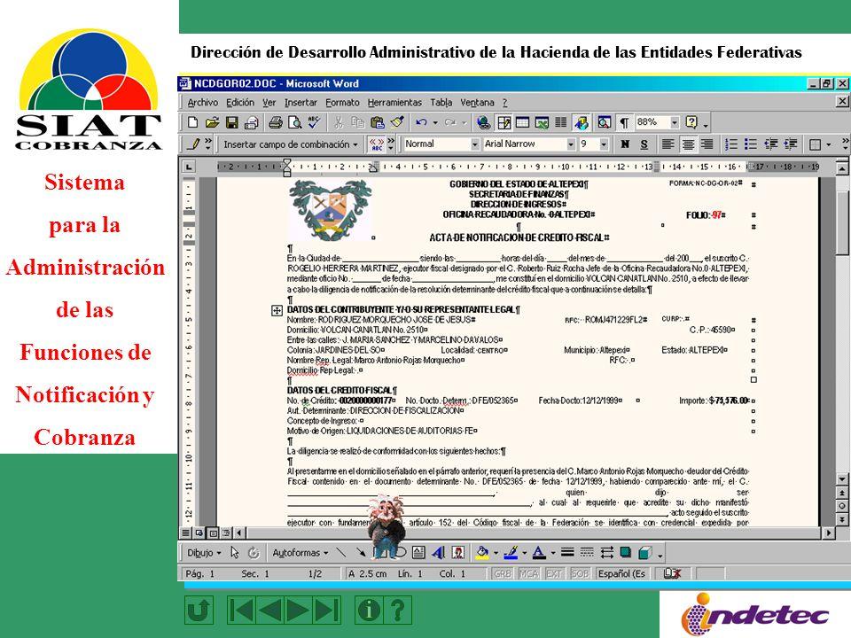 Sistema para la Administración de las Funciones de Notificación y Cobranza Dirección de Desarrollo Administrativo de la Hacienda de las Entidades Federativas