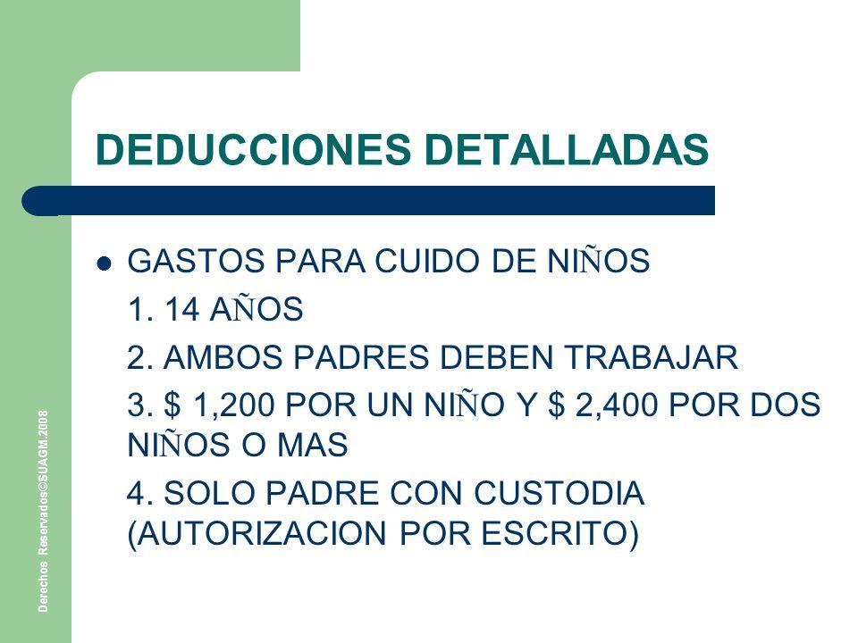 Derechos Reservados©SUAGM.2008 DEDUCCIONES DETALLADAS GASTOS PARA CUIDO DE NI Ñ OS 1.