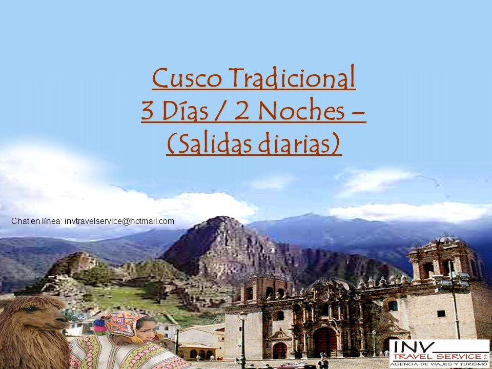 Cusco Tradicional 3 Días / 2 Noches – (Salidas diarias) Chat en línea: invtravelservice@hotmail.com