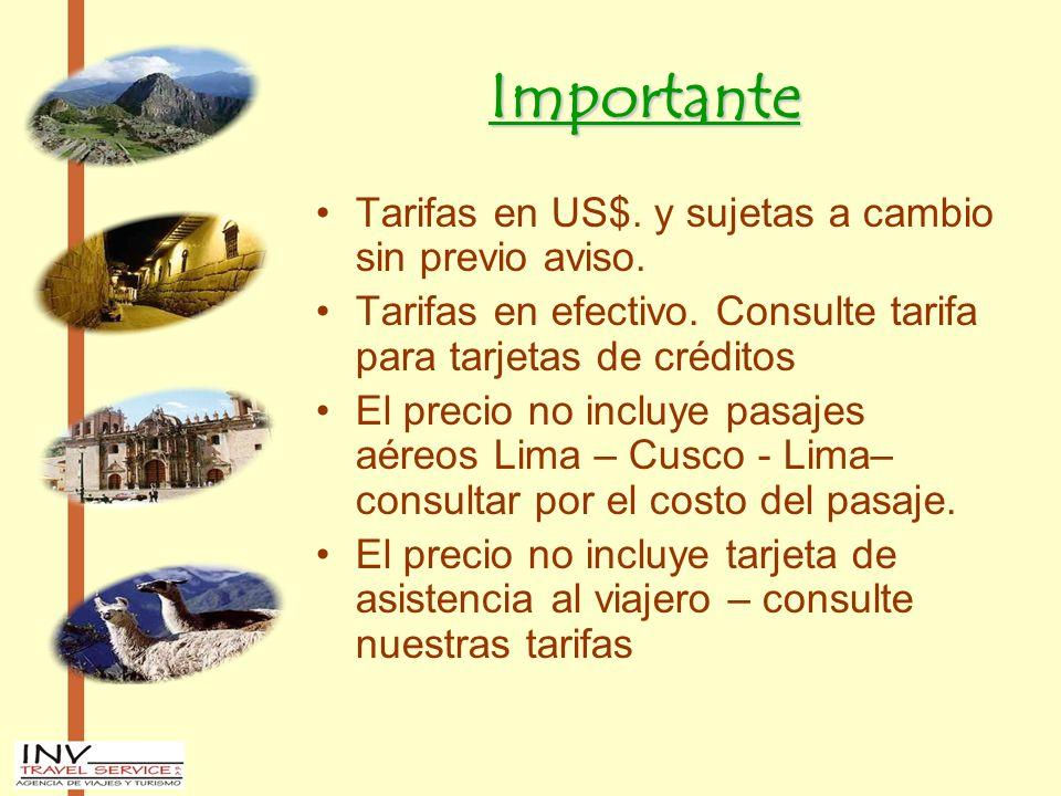 Importante Tarifas en US$.y sujetas a cambio sin previo aviso.